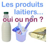 Les produits laitiers sont-ils nocifs ?